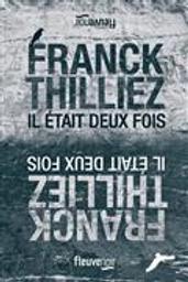 Il était deux fois | Thilliez, Franck. Auteur