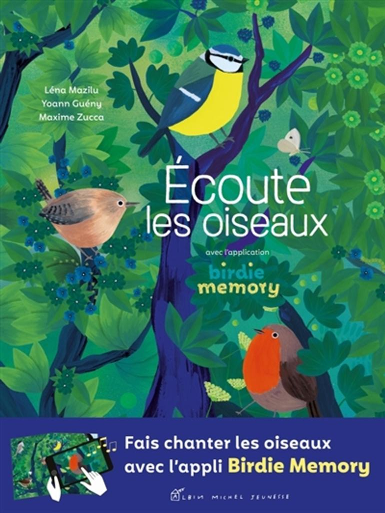Écoute les oiseaux : avec l'application birdie memory   Mazilu, Léna. Auteur
