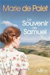 Le souvenir de Samuel   Palet, Marie de. Auteur