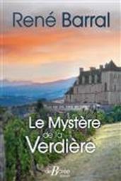 Le mystère de la Verdière   Barral, René. Auteur