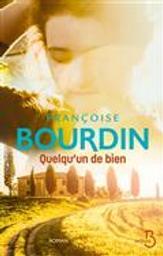 Quelqu'un de bien   Bourdin, Françoise. Auteur