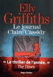 Le journal de Claire Cassidy | Griffiths, Elly. Auteur