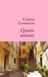 Quatre amours   Comencini, Cristina. Auteur