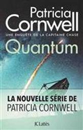 Quantum : une enquête de la capitaine Chase   Cornwell, Patricia. Auteur