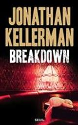 Breakdown   kellerman, Jonathan. Auteur