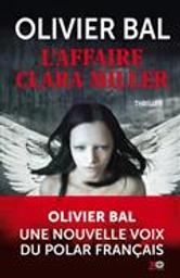L'affaire Clara Miller | Bal, Olivier. Auteur