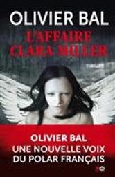 L'affaire Clara Miller   Bal, Olivier. Auteur