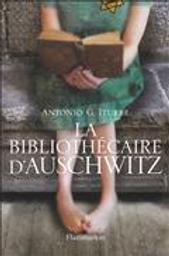 La Bibliothécaire d'Auschwitz   Iturbe, Antiono G.. Auteur