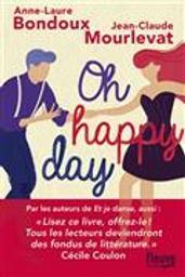 Et je danse, aussi T.02 : Oh happy day   Bondoux, Anne-Laure. Auteur