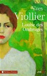 Louise des Ombrages   Viollier, Yves. Auteur