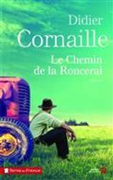 Le chemin de la Roncerai   Cornaille, Didier. Auteur