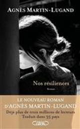 Nos résiliences   Martin-Lugand, Agnès. Auteur