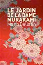 Le jardin de la dame Murakami   Bellatin, Mario. Auteur