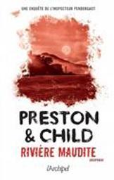 Rivière maudite : une enquête de l'inspecteur Pendergast | Preston, Douglas. Auteur