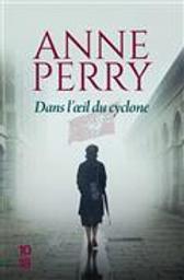 Dans l'oeil du cyclone | Perry, Anne. Auteur