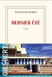 Dernier été   Giesbert, Franz-Olivier. Auteur