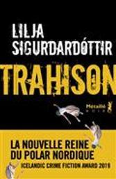 Trahison   Sigurdardottir, Lilja. Auteur