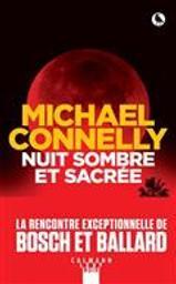 Nuit sombre et sacrée   Connelly, Michael. Auteur