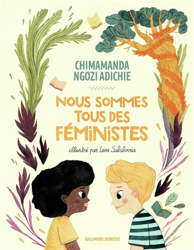 Nous sommes tous des féministes   Adichie, Chimamanda Ngozi. Auteur