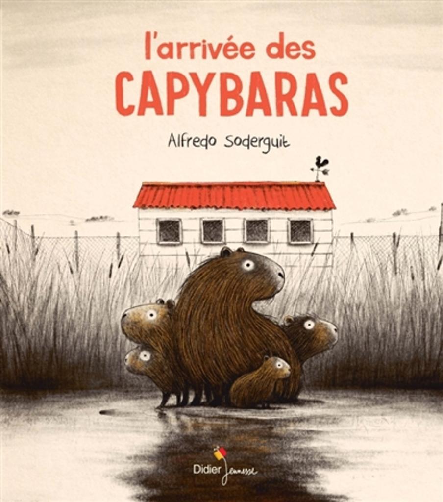 L'arrivée des capybaras   Soderguit, Alfredo. Auteur