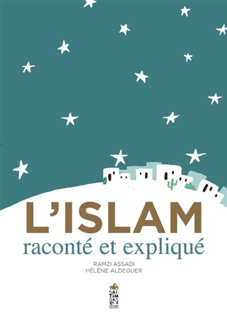 L'islam raconté et expliqué | Assadi, Ramzi. Auteur