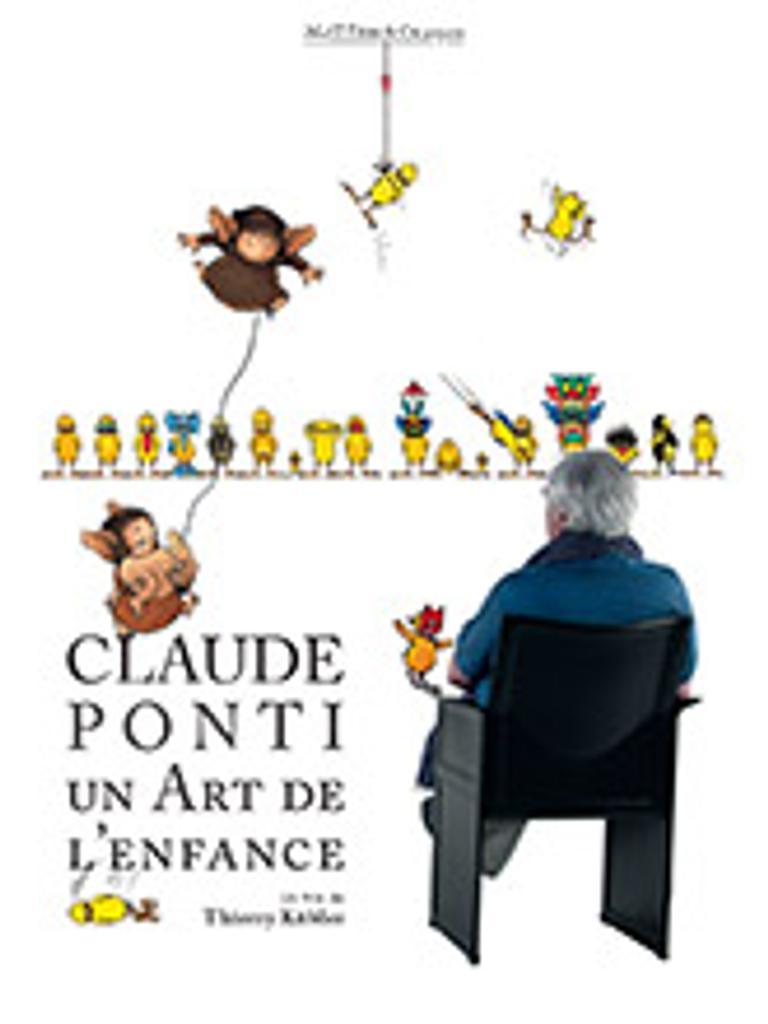 Claude Ponti - Un art de l'enfance / Thierry KÉubler, réal.   KÉubler, Thierry. Metteur en scène ou réalisateur. Scénariste