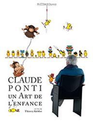 Claude Ponti - Un art de l'enfance / Thierry KÉubler, réal. | KÉubler, Thierry. Metteur en scène ou réalisateur. Scénariste