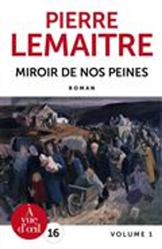 Miroir de nos peines Vol.1 | Lemaitre, Pierre. Auteur