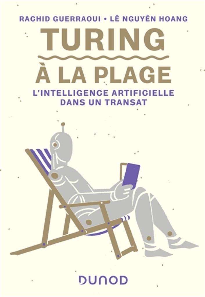 Turing à la plage : L'intelligence artificielle dans un transat | Guerraoui, Rachid. Auteur