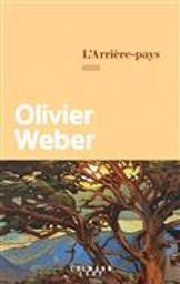 L'arrière-pays | Weber, Olivier. Auteur