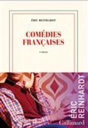 Comédies françaises | Reinhardt, Eric. Auteur