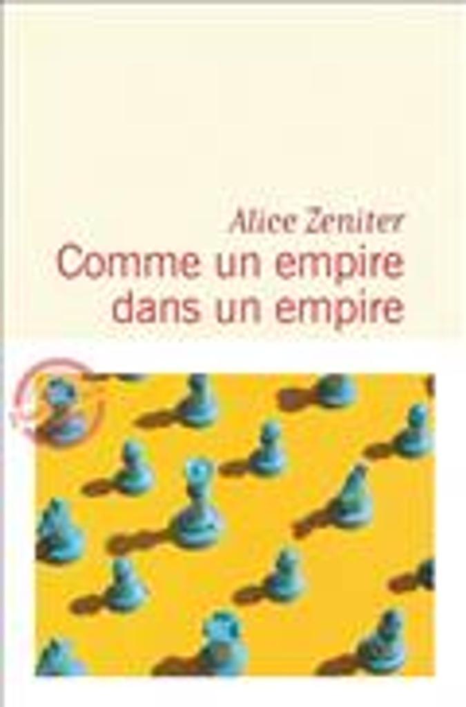 Comme un empire dans un empire | Zeniter, Alice. Auteur