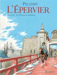 L'Epervier : 2e cycle T.10 : La princesse indienne | Pellerin, Patrice. Auteur