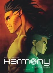 Harmony T.06 : Metamorphosis | Reynès, Mathieu. Auteur