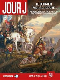 Jour J T.40 : Le dernier mousquetaire Vol.02 | Duval, Fred. Auteur