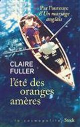 L'eté des oranges amères | Fuller, Claire. Auteur