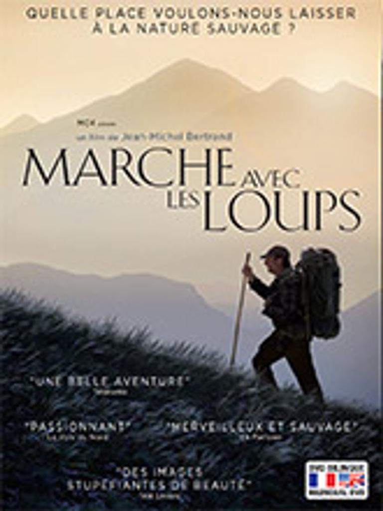 Marche avec les loups / Jean-Michel Bertrand, réal.   Bertrand, Jean-Michel. Metteur en scène ou réalisateur. Scénariste