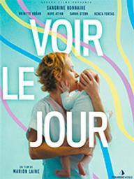 Voir le jour / Marion Laine, réal. | Laine, Marion. Metteur en scène ou réalisateur. Scénariste