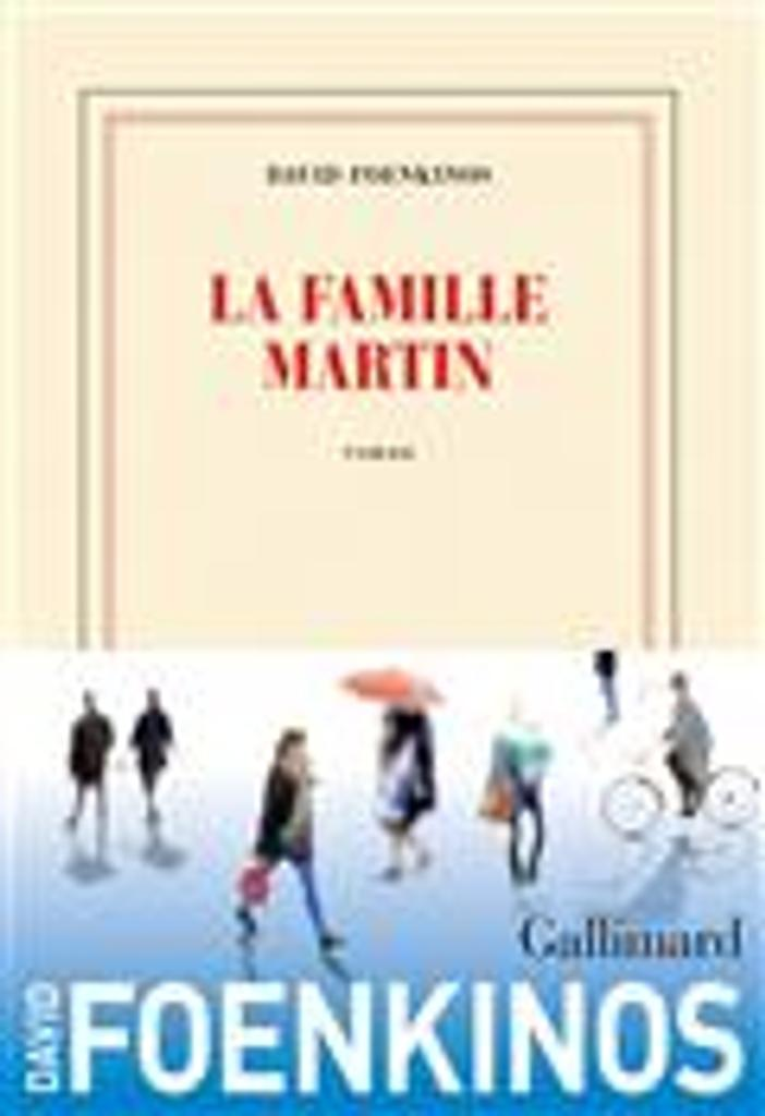 La famille Martin | Foenkinos, David. Auteur