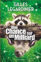 Une chance sur un milliard | Legardinier, Gilles. Auteur