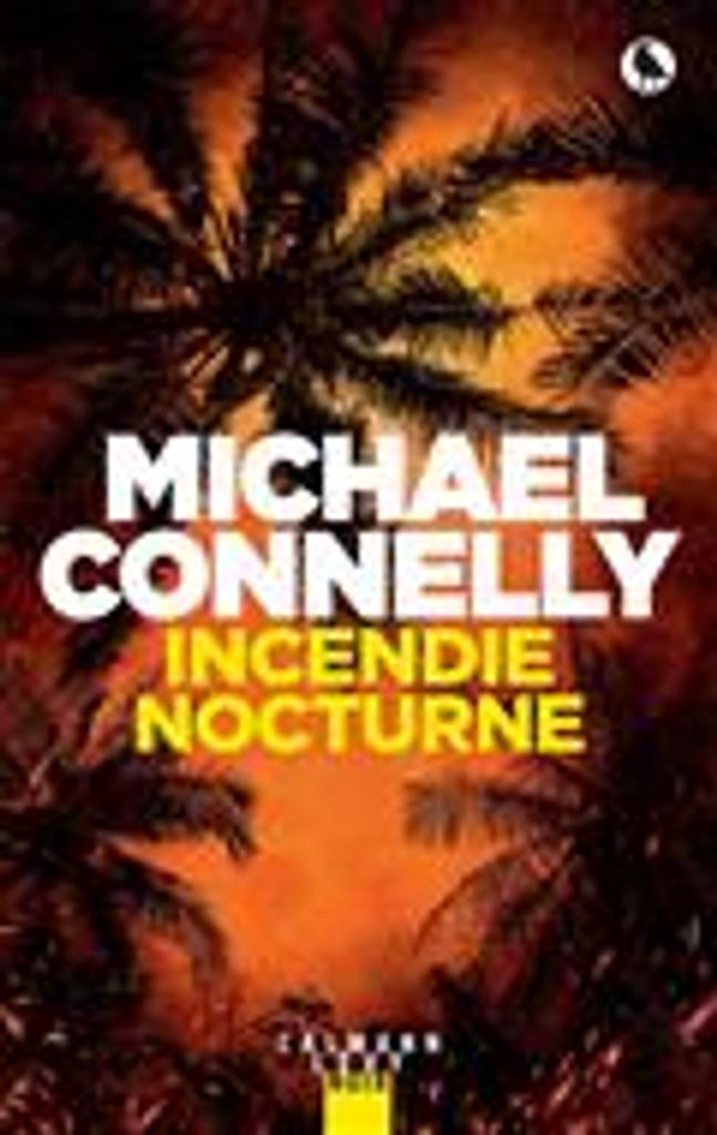 Incendie nocturne = The night fire | Connelly, Michael. Auteur