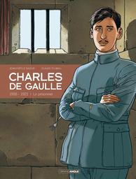 Charles de Gaulle T.1 : 1916-1921 le prisonnier | Le Naour, Jean-Yves. Auteur