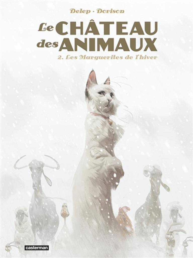 Le château des animaux T.02 : Les marguerites de l'hiver | Dorison, Xavier. Auteur