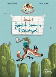 Super-super-renard T.01 : Leçon 1 : gentil comme l'ecargot | Beigel, Christine. Auteur