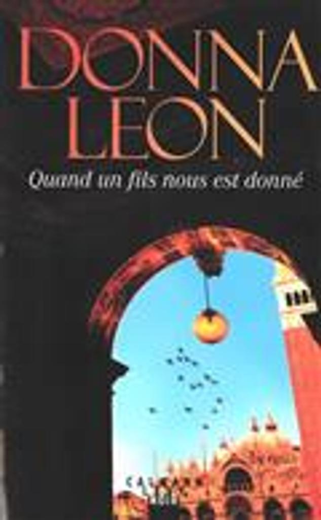 Quand un fls nous est donné = Unto us a son is given | Leon, Donna. Auteur
