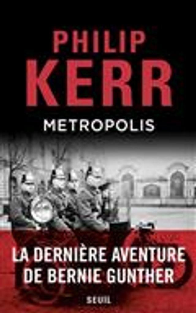 Metropolis : Une aventure de Bernie Gunther | Kerr, Philip. Auteur
