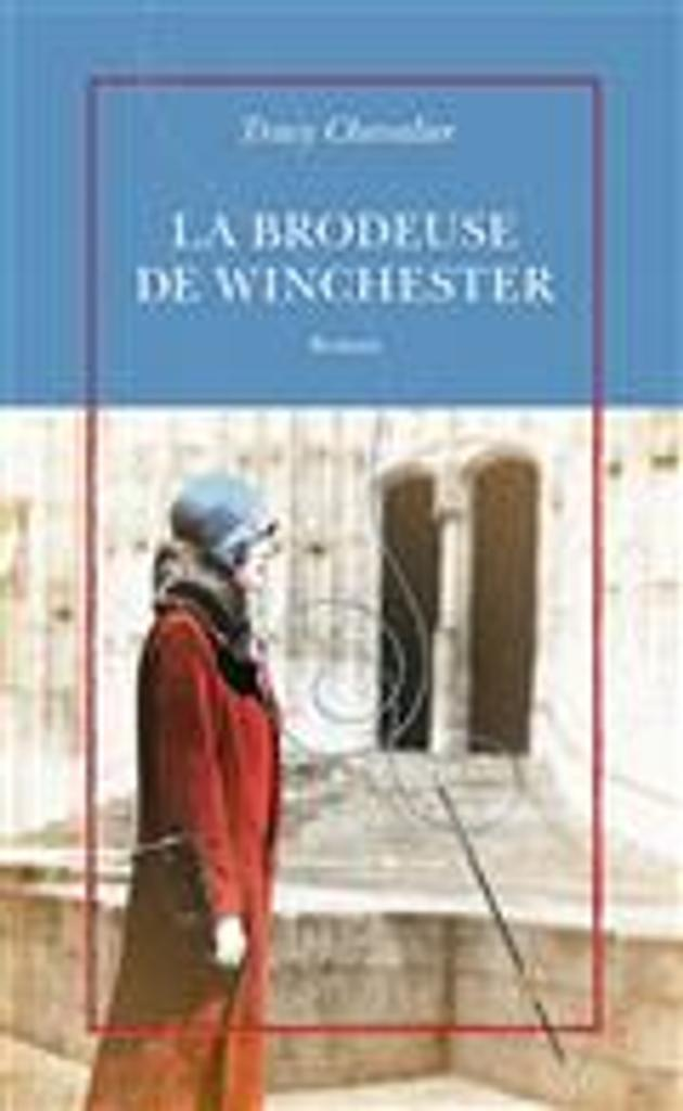 La brodeuse de Winchester = A single thread  | Chevalier, Tracy. Auteur