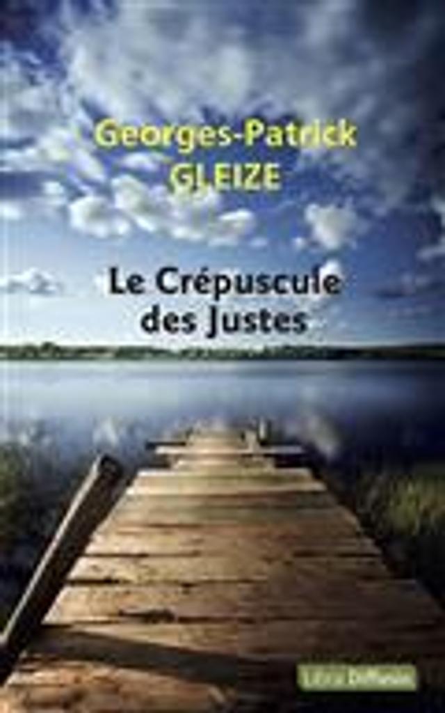 Le crépuscule des justes   Gleize, Georges-Patrick. Auteur