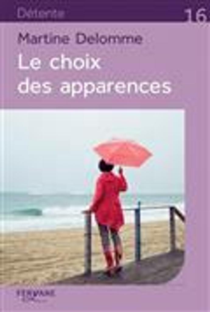 Le choix des apparences | Delomme, Martine. Auteur