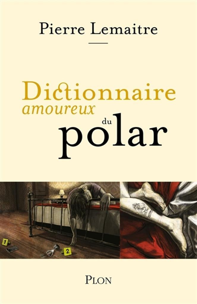 Dictionnaire amoureux du polar | Lemaitre, Pierre. Auteur